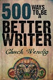 500 Ways To Be A Better Writer - Chuck