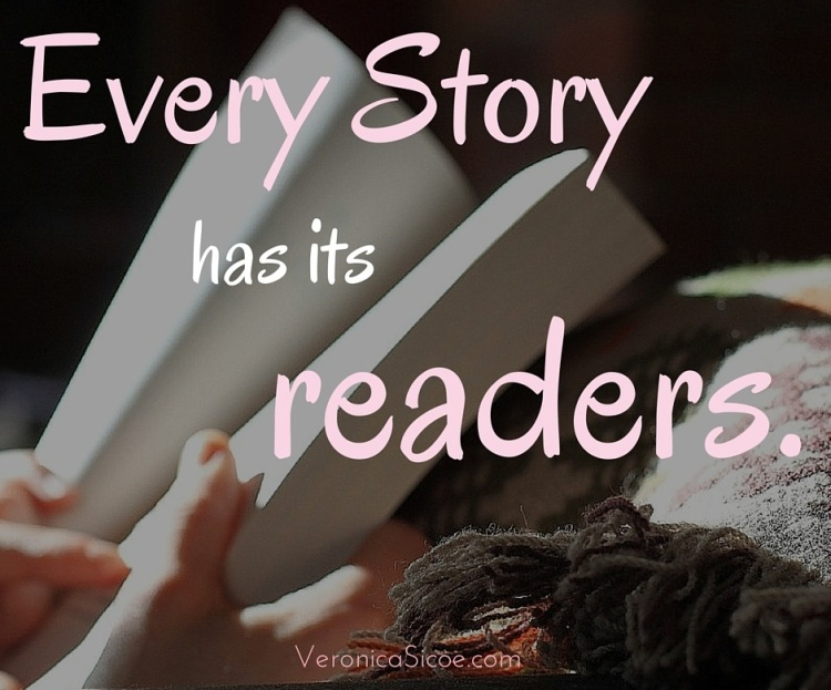 Every story has its readers. -- Veronica Sicoe